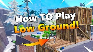 How To Play The Low Ground! - Fortnite Tips And Tricks