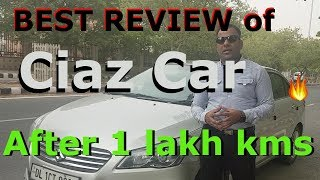 Maruti Ciaz car review after 1 Lakh Kms [100000 kms]🔥