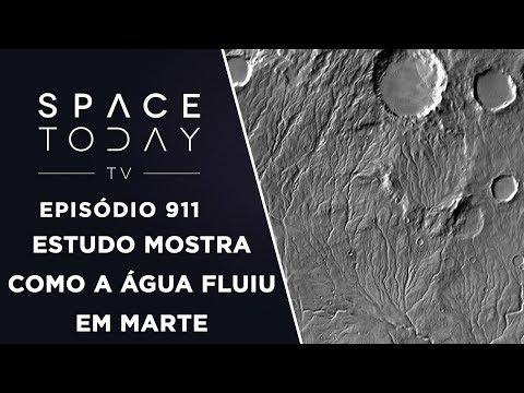 Estudo Mostra Como a Água Fluiu em Marte - Space Today TV Ep.911