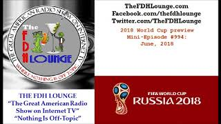Mini-Episode #994 - June 2018 - 2018 World Cup preview