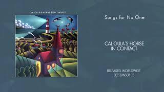CALIGULA'S HORSE - Songs for No One (Album Track)
