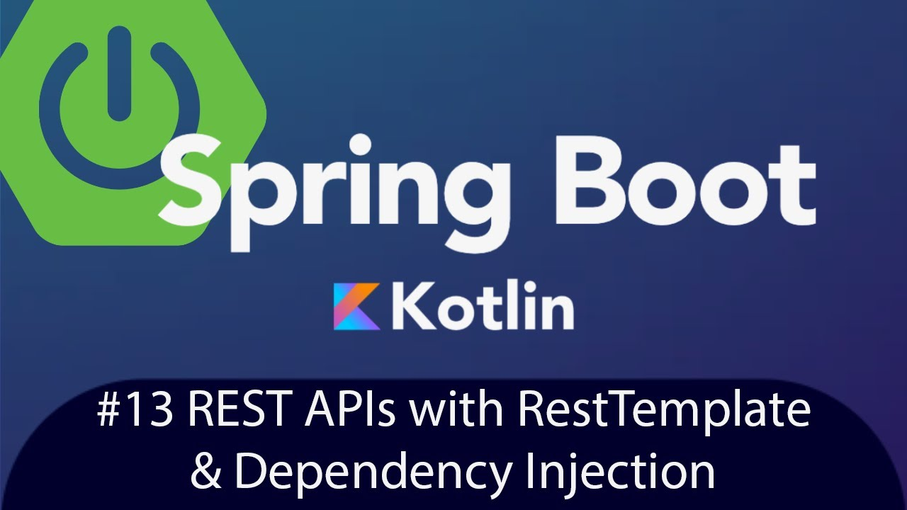 Spring Boot with Kotlin & JUnit 5 - REST APIs with RestTemplate & Dependency Injection - Tutorial 13