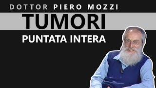 Dott. Mozzi: 'TUMORI' - Puntata intera