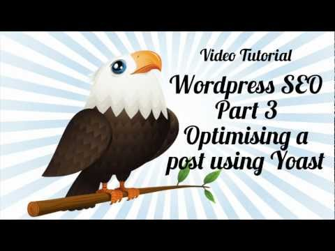 Wordpress SEO #3 - Optimising a WordPress Post using Yoast