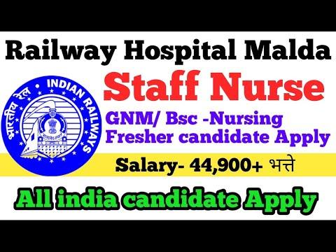 Staff Nurse Vacancy Railway Malda || All India Candidate Apply || Salary-44,900 + भत्ते