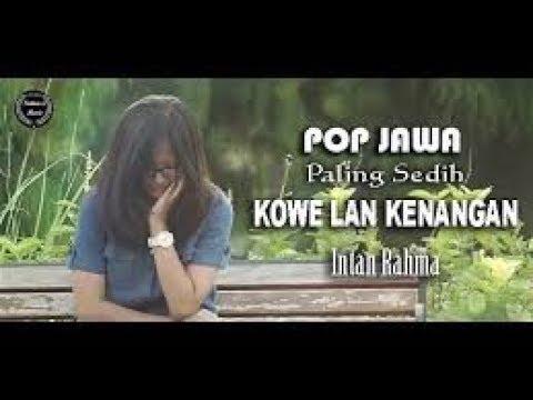 POP JAWA paling sedih bikin NANGIS ! KOWE LAN KENANGAN - INTAN RAHMA