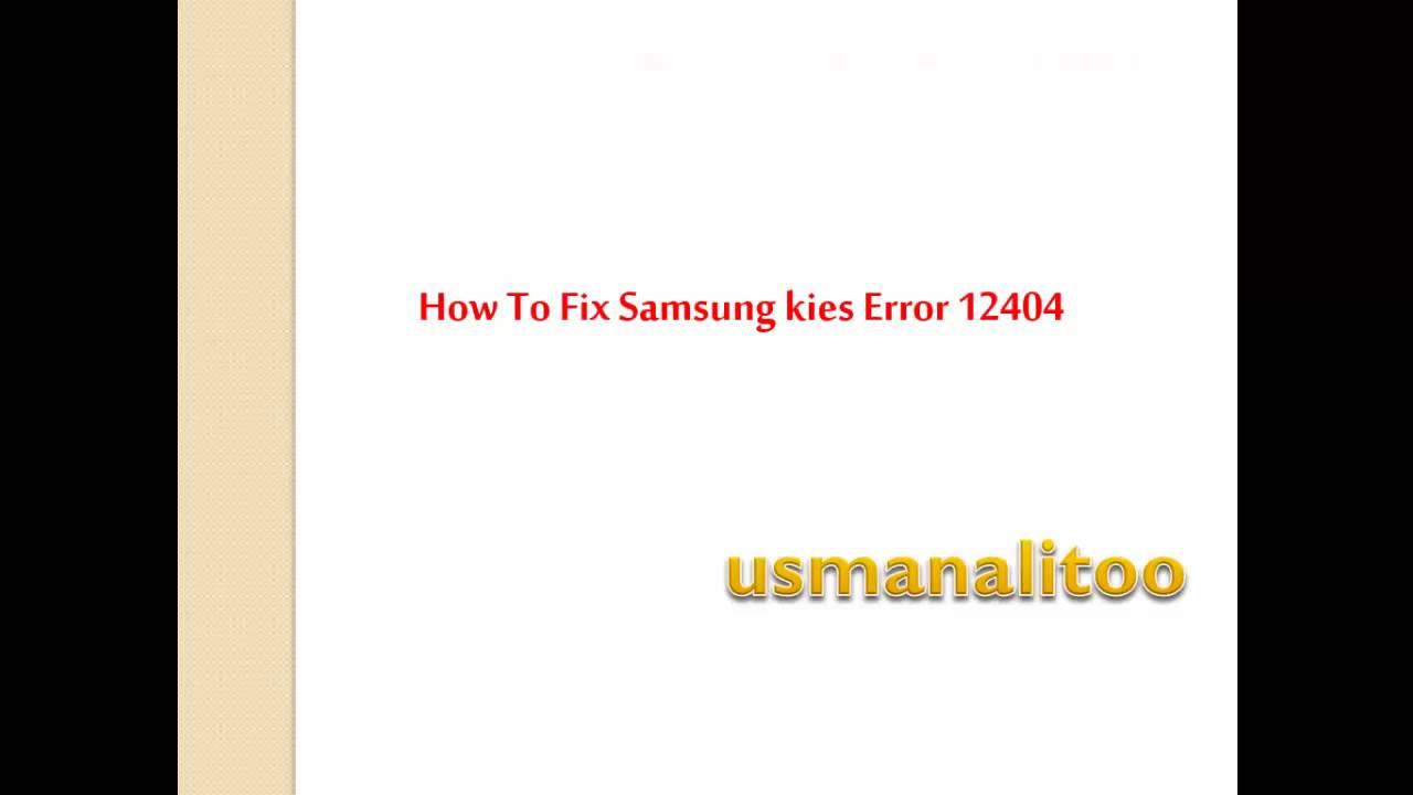 How To Fix Samsung Kies Error 12404 - YouTube