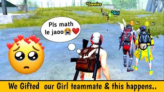 PUBG MOBILE : We gifted our Girl teammate 🥺❤ to enemies  & this happens..