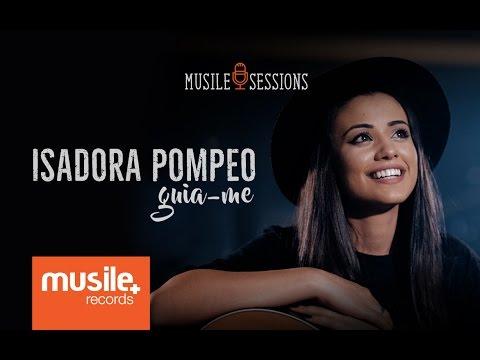 Isadora Pompeo - Guia-me (Live Session)