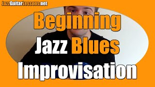 Jazz Guitar Lesson: Beginning Jazz Blues Improvisation - Jazz Guitar Scales Shortcut (easy)