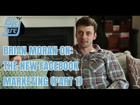 Brian Moran on the New Facebook Marketing (Part 1)