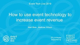 How to use event technology to increase event revenue - Event Tech Live 2019