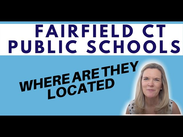 Fairfield Public Schools 2021| Moving to Fairfield CT | Fairfield Connecticut