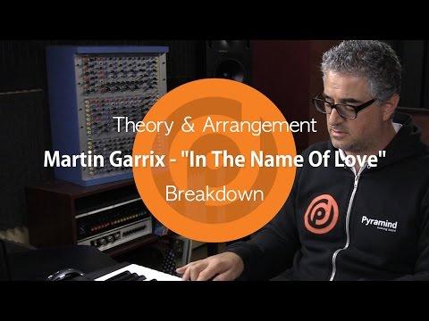 Martin Garrix & Bebe Rexha - In The Name Of Love | Theory & Arrangement Breakdown