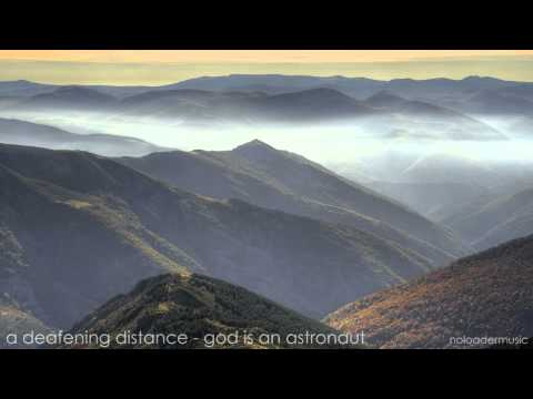 A Deafening Distance ~ God Is An Astronaut