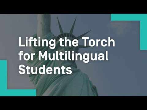 Lifting the Tourch for Multilingual Students