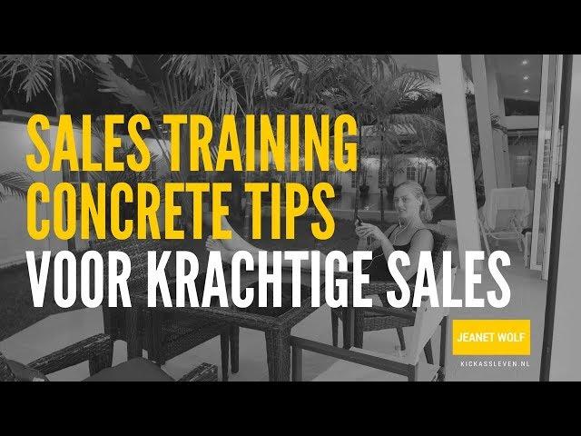 Concrete tips voor krachtige sales - Sales training met een klant | Jeanet Wolf