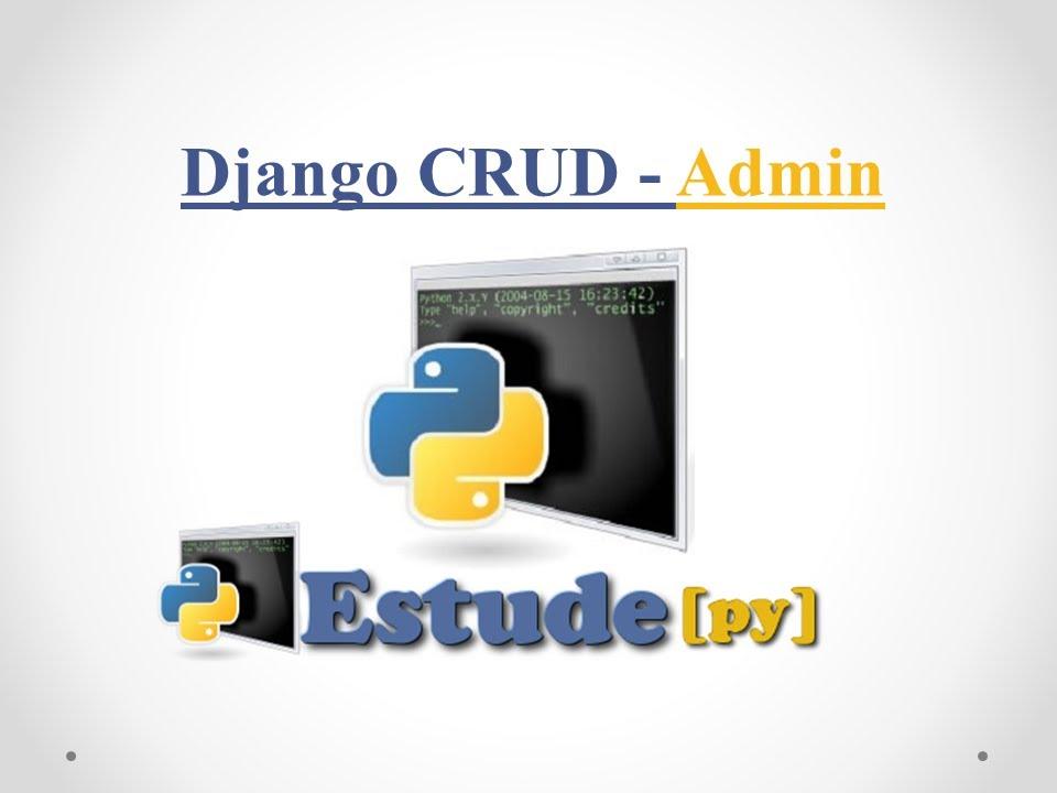 3 - Django CRUD - Admin