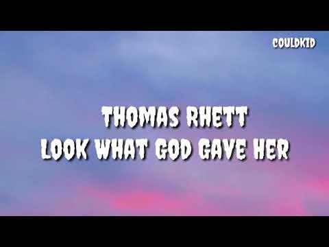 Thomas Rhett Look What God Gave Her (lyrics)