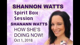 Shannon Watts SHANANN WATTS  Spirit Box Talks Session HOW SHE IS DOING NOW WITH GIRLS IN HEAVEN