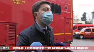 Coronavirus : 8 personnes positives au variant anglais à Marseille