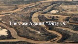 Tar Sands Oil Extraction - The Dirty Truth