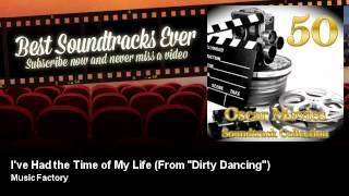 "Music Factory - I've Had the Time of My Life - From ""Dirty Dancing"""