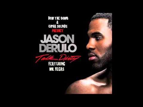 Jason Derulo Feat. Mr. Vegas Talk Dirty Dancehall Remix IAmDomDaBomb & Cipha Sounds Remix