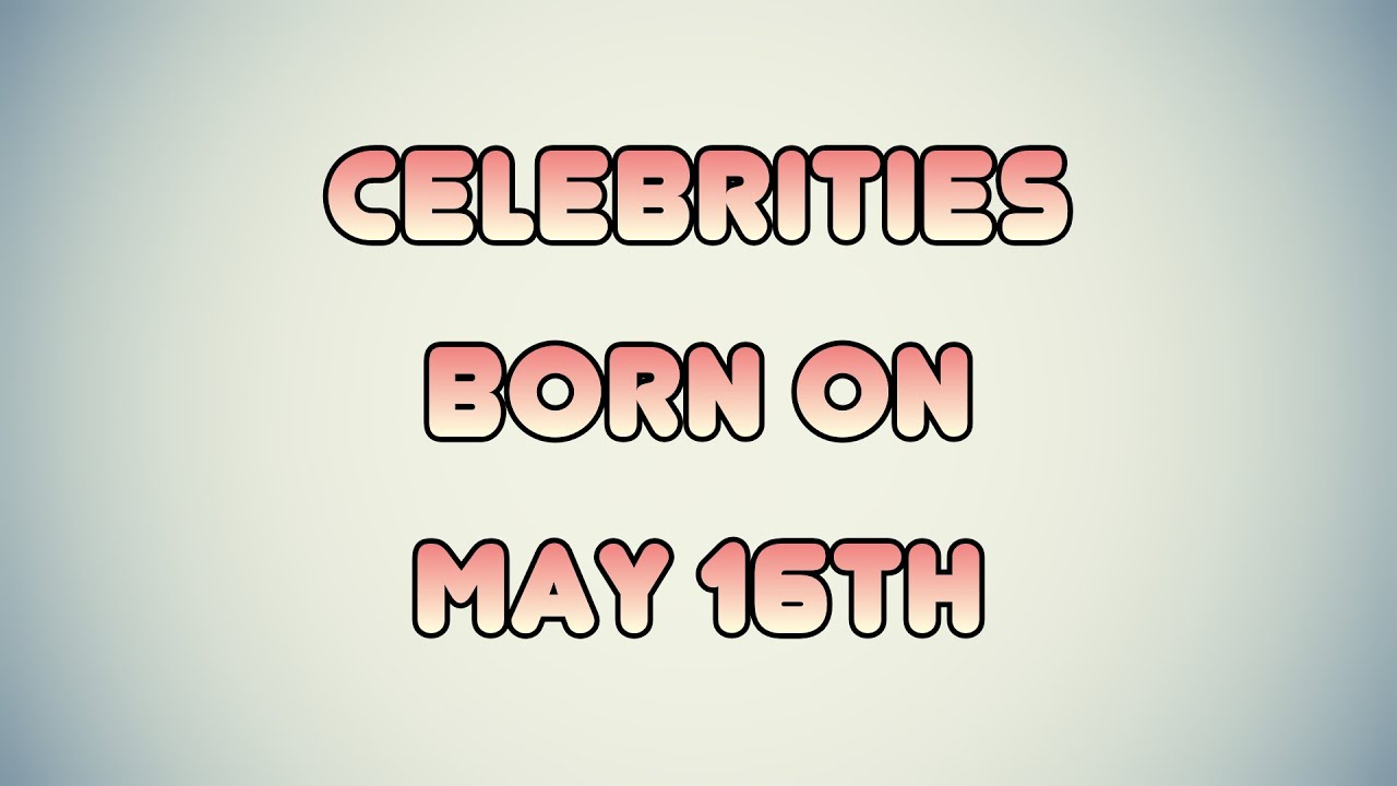 Celebrity Birthdays January 16th