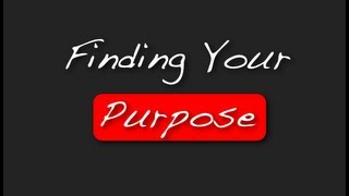 Finding Your Purpose - Wayne Dyer