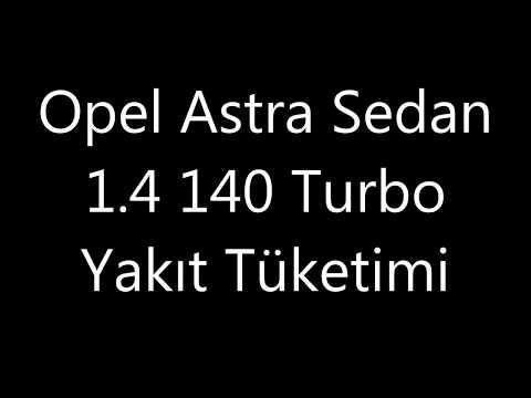 Opel Astra Sedan 1.4 140 Turbo Eski Nesile Göre Az Mı Yakıyor!!