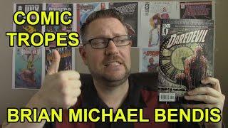Brian Michael Bendis' Techniques - Comic Tropes (Episode 4)