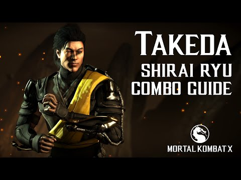 Mortal Kombat X: TAKEDA (Shirai Ryu) Beginner Combo Guide