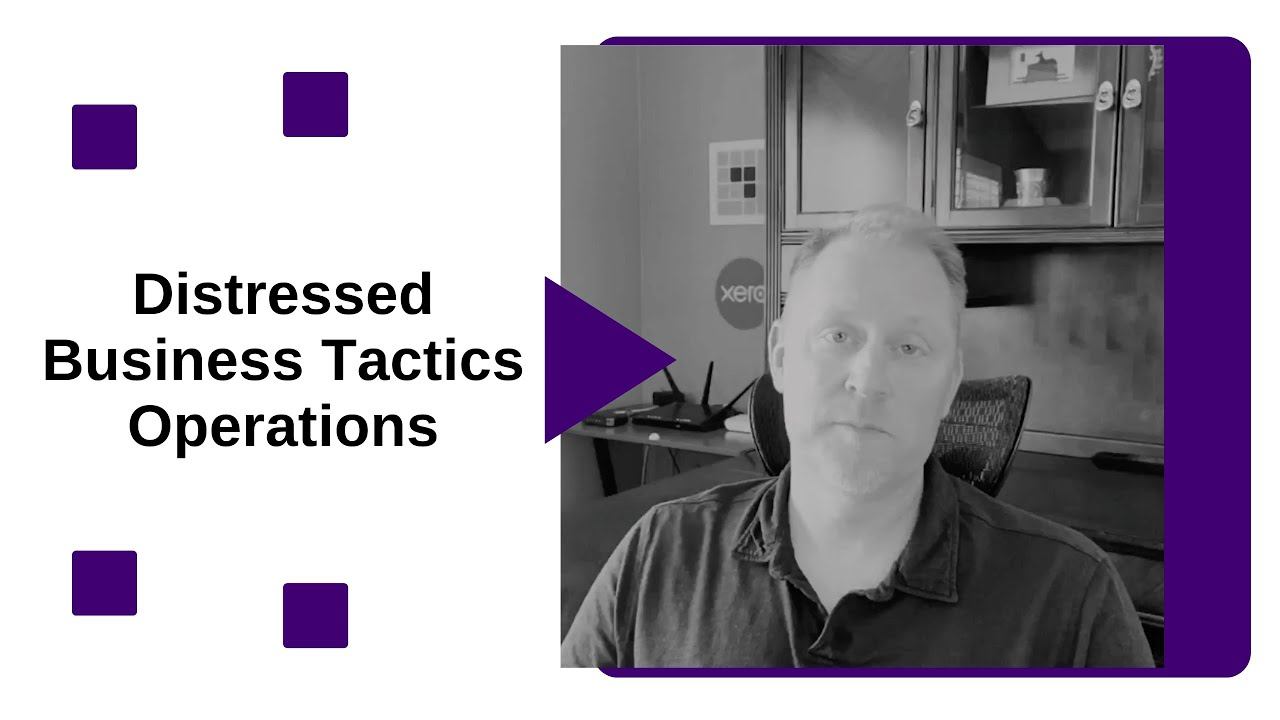 Distressed Business Tactics: Operations