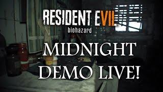 RESIDENT EVIL 7 NEW DEMO LIVE | Midnight Hour FIRST RUN | Main Secrets Found