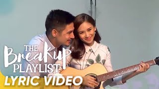 "Must-see ""Paano Ba Ang Magmahal"" Lyric Video (Theme song of ""The Breakup Playlist"")"
