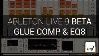 Ableton Live 9 BETA - Glue Compressor & EQ8