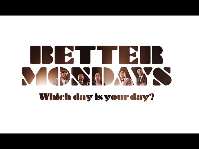 Which Day Is Your Day? - BETTERMONDAYS