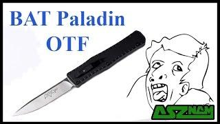 Продолжение эпопеи с ножом Paladin OTF от BAT