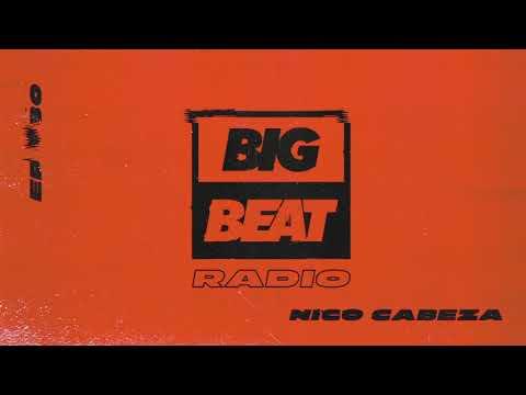 Big Beat Radio: EP 30 – Nico Cabeza