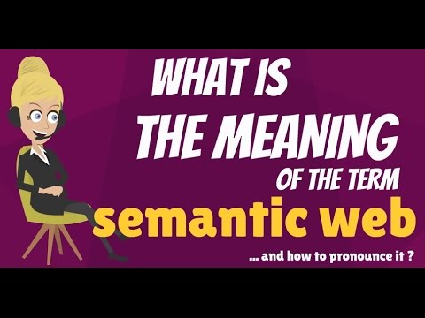 What is SEMANTIC WEB? What does SEMANTIC WEB mean? SEMANTIC WEB meaning & explanation