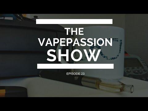 Vape Vlog! The VapePassion Show Episode 23