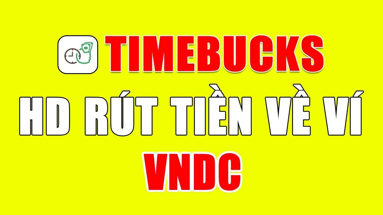 Hướng dẫn cách rút tiền, kiếm tiền Timebucks và kiếm tiền TikTok mới nhất