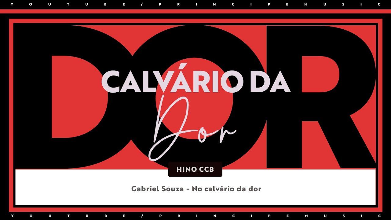 Hino CCB -  No calvario da dor - Gabriel Souza