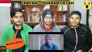 Foreigner Reacts To SABYAN SYUKRAN LILLAH