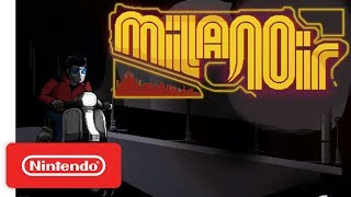 Milanoir - Accomplices in Crime Trailer - Nintendo Switch