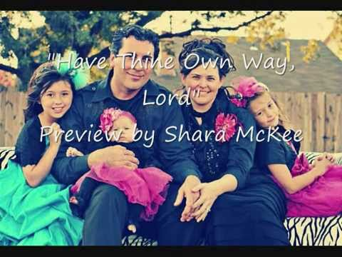Have Thine Own Way, Lord  by Shara McKee.wmv