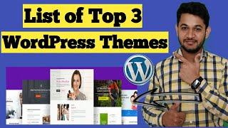 Top 3 WordPress Themes : Fast,Mobile Friendly and well optimized