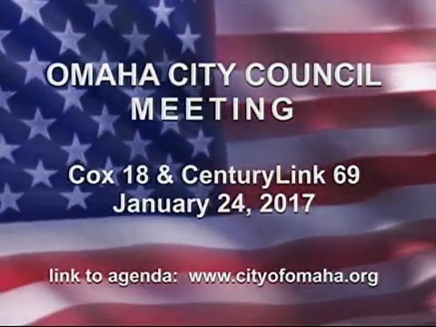 Omaha Nebraska City Council Meeting, January 24, 2017