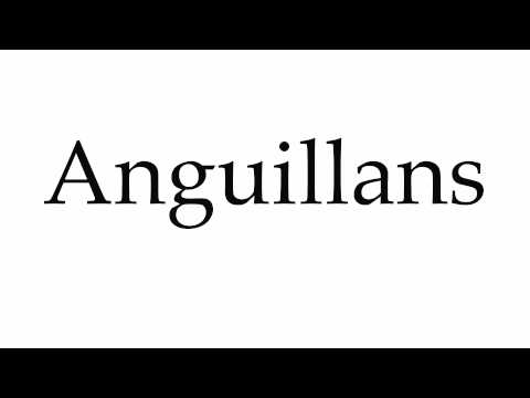 How to Pronounce Anguillans